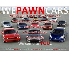WE PAWN CARS™ for CASH today!